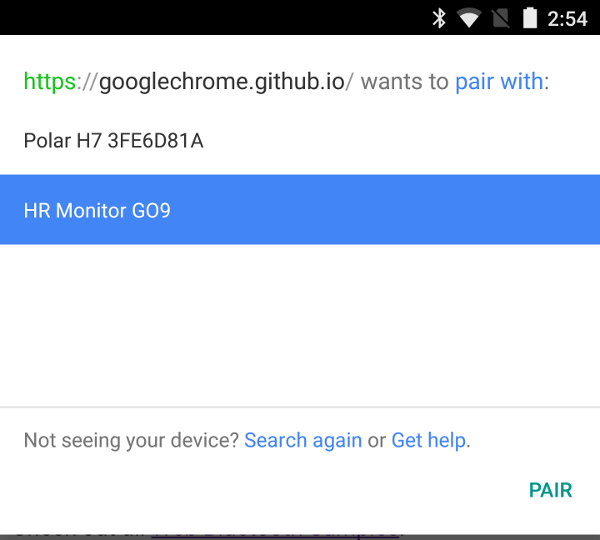"Image of the Chromium Bluetooth chooser, saying ""https://googlechrome.github.io wants to pair with:"" followed by a list of two nearby bluetooth devices, a ""Polar H7"" or an ""HR Monitor GO9"". At the bottom of the dialog are links to follow if the expected device doesn""t appear and a ""Pair"" button."